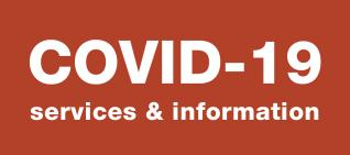 COVID-19 services and information